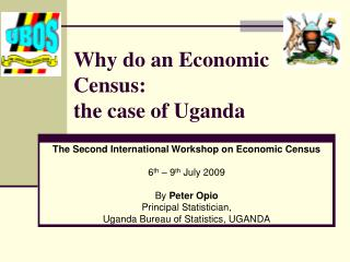 Why do an Economic Census:   the case of Uganda