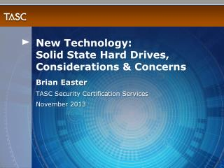 New Technology: Solid State Hard Drives, Considerations & Concerns