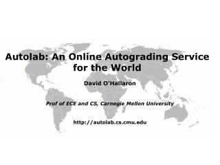 Autolab : An Online Autograding  Service  for  the World