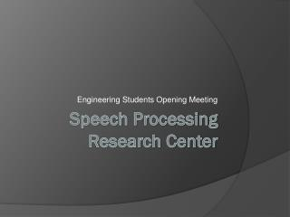 Speech Processing Research Center