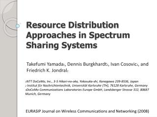 Resource Distribution Approaches in Spectrum Sharing Systems