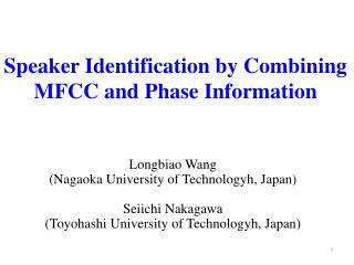 Speaker Identification by Combining MFCC and Phase Information