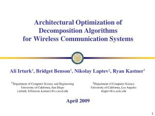 Architectural Optimization of Decomposition Algorithms for Wireless Communication Systems