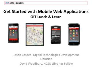 Get Started with Mobile Web Applications OIT Lunch & Learn