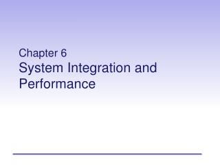 Chapter 6 System Integration and Performance