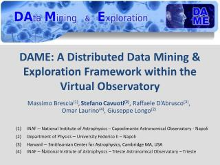 DAME: A Distributed Data Mining & Exploration Framework within the Virtual Observatory