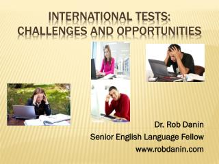 International Tests: Challenges and Opportunities