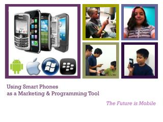 Using Smart Phones as a Marketing & Programming Tool