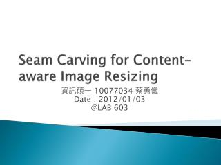 Seam Carving  for  Content-aware Image Resizing