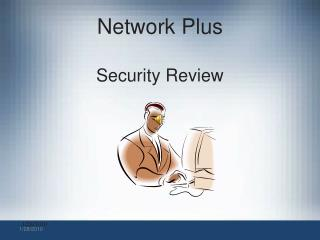 Network Plus Security Review