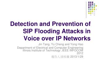 Detection and Prevention of SIP Flooding Attacks in Voice over IP Networks