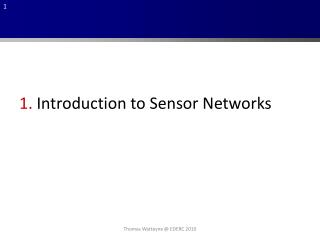 1.  Introduction to Sensor Networks