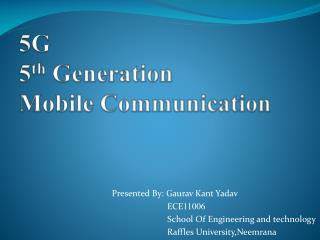 5G 5 th  Generation  Mobile Communication