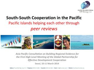 South-South Cooperation in the Pacific Pacific Islands helping each other through  peer reviews