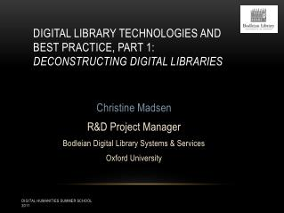 Digital Library Technologies and best practice, Part 1:  Deconstructing Digital  Libraries