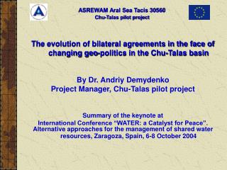 The evolution of bilateral agreements in the face of changing geo-politics in the Chu-Talas basin By Dr. Andriy Demydenk