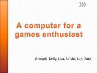 GroupB- Kelly , Lisa, kelvin, Luo, Zara