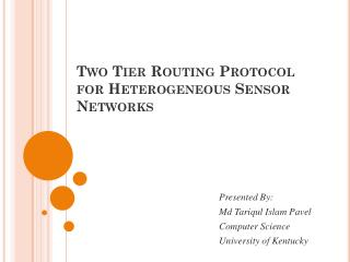 Two Tier Routing Protocol for Heterogeneous Sensor Networks
