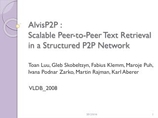 AlvisP2P :  Scalable Peer-to-Peer Text Retrieval  in  a  Structured  P2P  Network