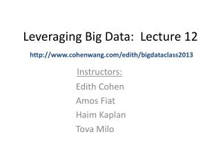 Leveraging Big Data:  Lecture  12