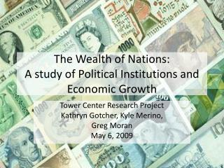 The Wealth of Nations:  A study of Political Institutions and Economic Growth