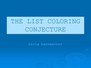 THE LIST COLORING CONJECTURE