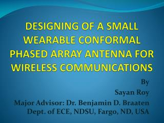 DESIGNING OF A SMALL WEARABLE CONFORMAL PHASED ARRAY ANTENNA FOR WIRELESS COMMUNICATIONS