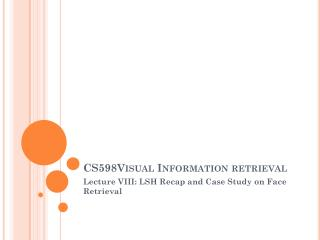 CS598Visual Information retrieval