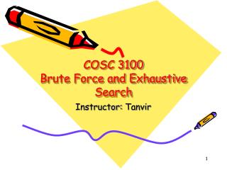 COSC 3100 Brute Force and Exhaustive Search