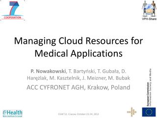 Managing Cloud Resources for Medical Applications