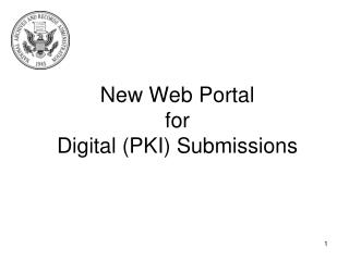 New Web Portal for Digital (PKI) Submissions