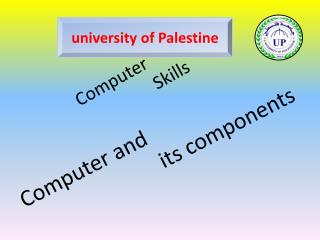 Computer and                           its components