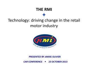 THE RMI  ✦ Technology: driving  change in the retail motor industry