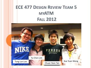 ECE 477 Design Review Team 5  myATM  Fall 2012