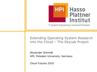 Extending  Operating System Research  into the Cloud  – The  SkyLab  Project