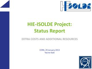 HIE -ISOLDE  Project: Status Report