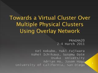 Towards a Virtual Cluster Over Multiple Physical Clusters  Using Overlay Network