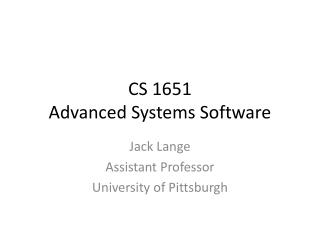 CS  1651 Advanced  Systems Software