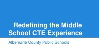 Redefining the Middle School CTE Experience