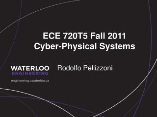 ECE  720T5  Fall 2011       Cyber-Physical Systems