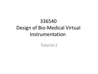 336540 Design of Bio-Medical Virtual Instrumentation