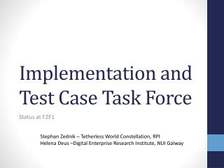 Implementation and Test Case Task Force