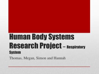 Human Body Systems Research Project  – Respiratory System