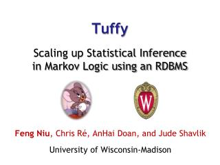 Tuffy Scaling up Statistical Inference in Markov Logic using an RDBMS