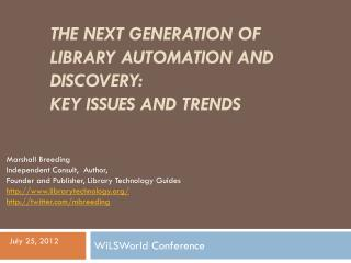 The Next Generation of Library Automation and Discovery:  Key Issues and Trends