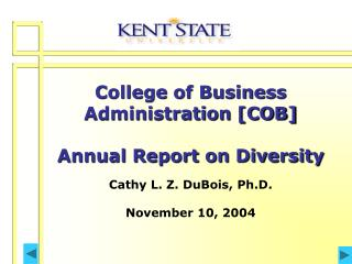 College of Business Administration [COB] Annual Report on Diversity Cathy L. Z. DuBois, Ph.D. November 10, 2004