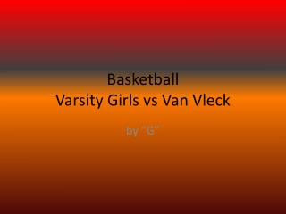 Basketball Varsity Girls vs Van Vleck
