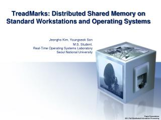 TreadMarks : Distributed Shared Memory on Standard Workstations and Operating Systems