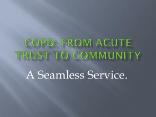 COPD: From Acute Trust to Community