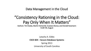 Latasha A. Gibbs CSCE 824 – Secure Database Systems Spring 2013 University of South Carolina